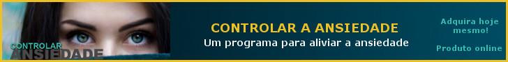 Oportunizando 728x90 - CONTROLAR ANSIEDADE